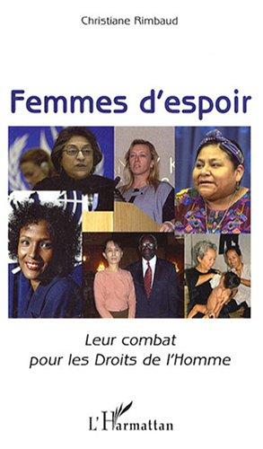Femmes d'espoir : Leur combat pour les Droits de l'Homme