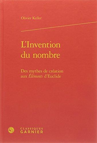 L'invention du nombre : Des mythes de cration aux Elments d'Euclide