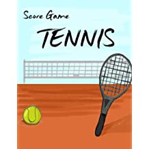 Tennis Score Game: Tennis Game Record Keeper Book, Tennis Score, Tennis score card, Record singles or doubles play, Plus the players, Size 8.5 x 11 Inch, 100 Pages