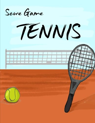 Tennis Score Game: Tennis Game Record Keeper Book, Tennis Score, Tennis score card, Record singles or doubles play, Plus the players, Size 8.5 x 11 Inch, 100 Pages -