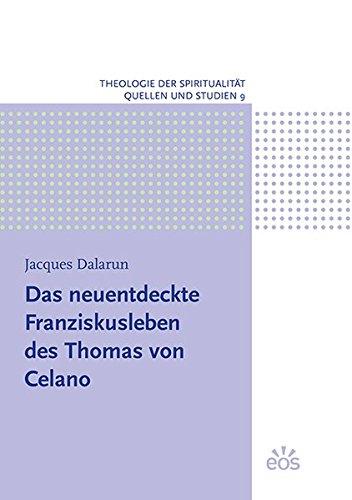 Das neuentdeckte Franziskusleben des Thomas von Celano (Theologie der Spiritualität, Band 9)