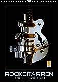 Rockgitarren Textposter (Wandkalender 2019 DIN A3 hoch): Elektrische Gitarrenschönheiten als beeindruckende