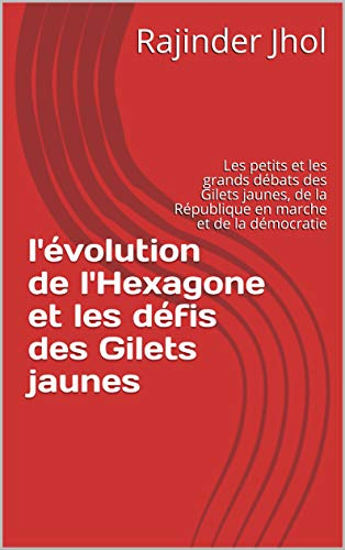 Couverture du livre l'évolution de l'Hexagone et les défis des Gilets jaunes: Les petits et les grands débats des Gilets jaunes, de la République en marche et de la démocratie