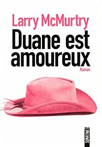 vignette de 'Duane est amoureux (Larry McMurtry)'