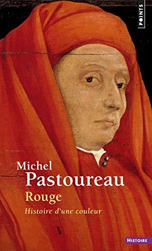 Rouge. Histoire d'une couleur par  Michel Pastoureau