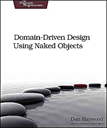[(Domain-Driven Design Using Naked Objects)] [By (author) Dan Haywood] published on (December, 2009)