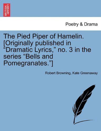 The Pied Piper of Hamelin. [Originally published in