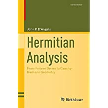 Hermitian Analysis : From Fourier Series to Cauchy-Riemann Geometry