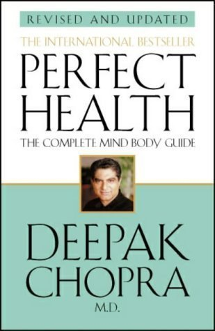 Perfect Health (Revised Edition) by Chopra, Dr Deepak 2nd Revised edition (2001)