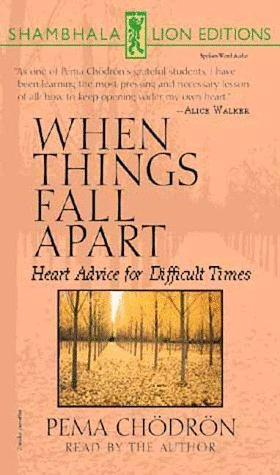 When Things Fall Apart: Heart Advice for Difficult Times by Pema Chodron (1998-03-02)