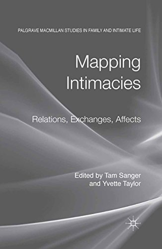 Mapping Intimacies: Relations, Exchanges, Affects (Palgrave Macmillan Studies in Family and Intimate Life) (English Edition)
