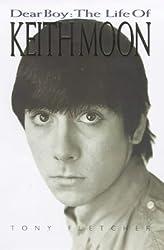 Dear Boy: The Life of Keith Moon by Tony Fletcher (1998-09-01)