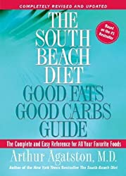 [(The South Beach Diet Good Fats, Good Carbs Guide: The Complete and Easy Reference for All Your Favorite Foods)] [Author: M.D. Arthur S Agatston] published on (April, 2005)