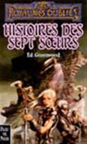 Histoires des sept soeurs par Ed Greenwood