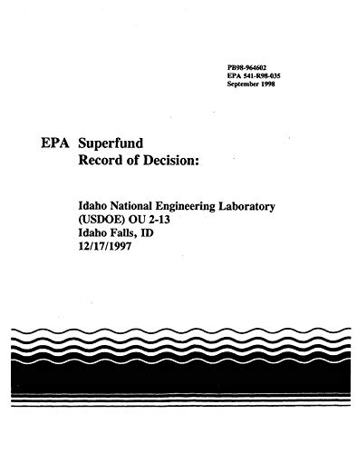 Superfund Record of Decision: Idaho National Engineering Laboratory (USDOE) OU 2-13 Idaho Falls ID (12/17/1997) (English Edition)