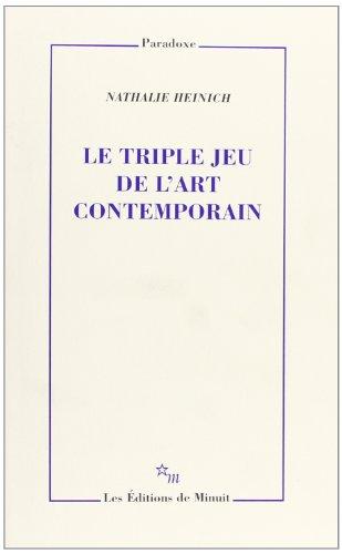 LE TRIPLE JEU DE L'ART CONTEMPORAIN. Sociologie des arts plastiques