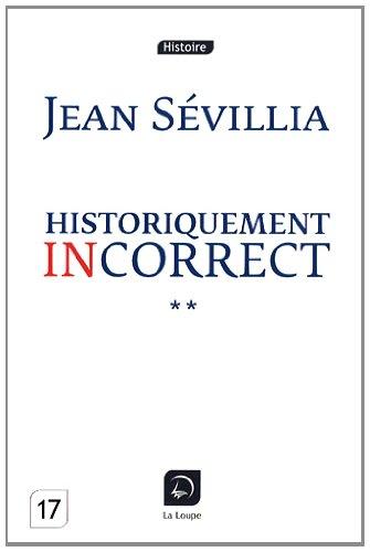 Historiquement incorrect (tome 2) (Grands caractères)