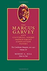 The Marcus Garvey and Universal Negro Improvement Association Papers, Volume XI: The Caribbean Diaspora, 1910a??1920 (Marcus Garvey & Universal ... Association Papers: June 1921-Decemeber 1922) by Marcus Garvey (2011-07-15)