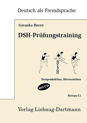 dsh pruefungstraining DSH-Prüfungstraining: Textproduktion, Hörverstehen mit CD Niveau C1