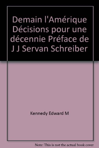 Demain l'Amérique - Décisions pour une décennie - Préface de J J Servan Schreiber