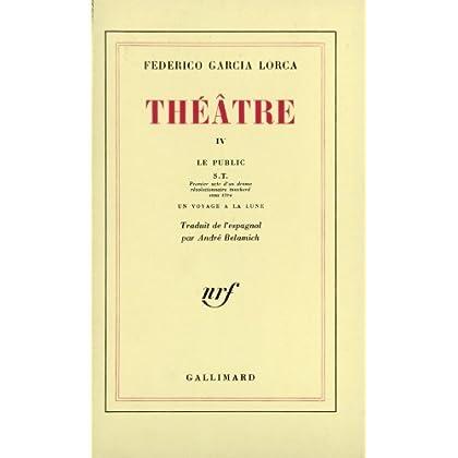 Théâtre IV : Le Public ; S.T.