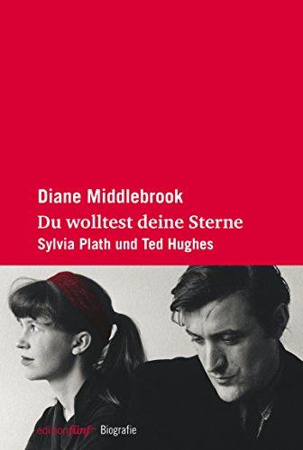 Du wolltest deine Sterne: Sylvia Plath und Ted Hughes (edition fünf 16)