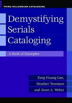 [(Demystifying Serials Cataloging: A Book of Examples)] [Author: Fang Haung Gao] published on (October, 2012)