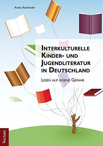 Interkulturelle Kinder- und Jugendliteratur in Deutschland: Lesen auf eigene Gefahr