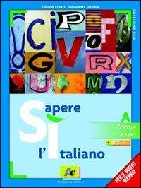 Sì sapere l'italiano. Ediz. blu. Per le Scuole superiori. Con espansione online