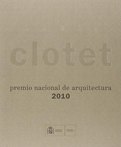 Lluís Clotet. Premio Nacional de Arquitectura 2010 por Ricardo Sánchez Lampreave (coor. edit) Miquel Mariné (dir