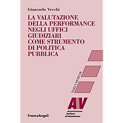 La Valutazione Della Performance Negli Uffici Giudiziari Come Strumento Di Politica Pubblica