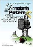 Scarica Libro La malattia del potere Analisi bioenergetica del carattere psicopatico (PDF,EPUB,MOBI) Online Italiano Gratis