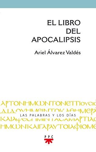 El libro del Apocalipsis (Las palabras y los dias) por Ariel Alvarez Valdes epub
