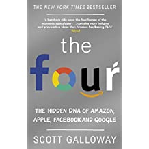 The Four: The Hidden DNA of Amazon, Apple, Facebook and Google (English Edition)