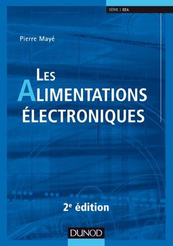 Les alimentations électroniques - 2ème édition par Pierre Mayé