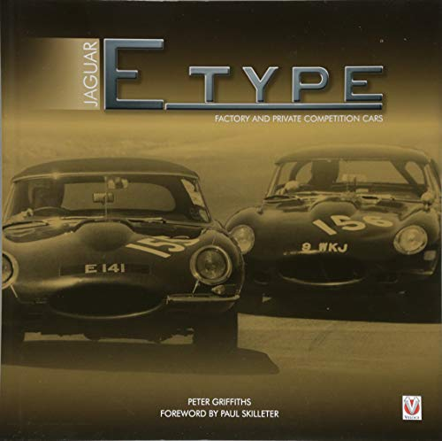 Jaguar E-type Factory and Private Competition Cars por Peter Griffiths