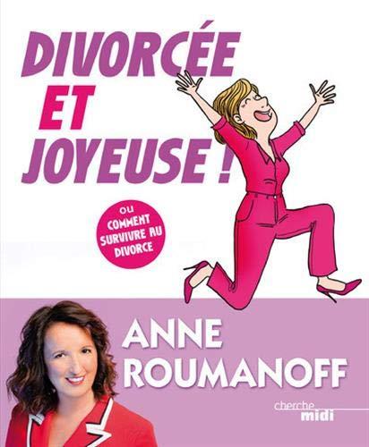 Divorcée et joyeuse par Anne ROUMANOFF