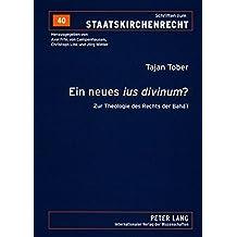 Ein Neues Ius Divinum?: Zur Theologie Des Rechts Der Baha'i (Schriften Zum Staatskirchenrecht)