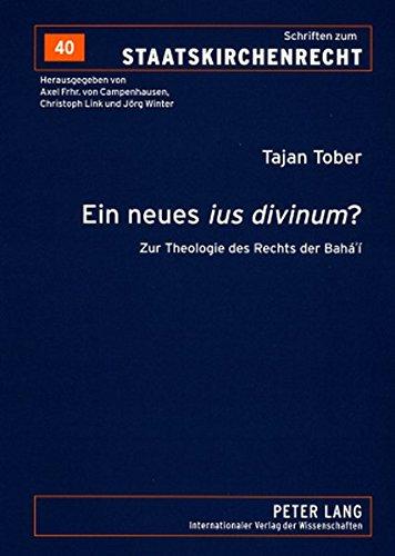 Ein neues «ius divinum»?: Zur Theologie des Rechts der Bahá'í (Schriften zum Staatskirchenrecht)