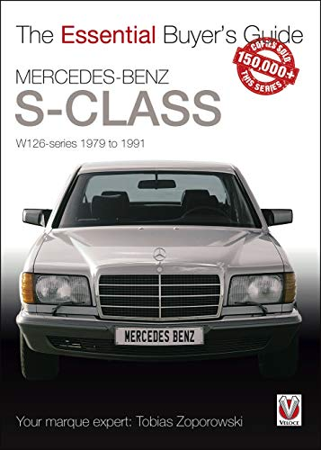 Mercedes-Benz S-Class: W126 Series 1979 to 1991 (Essential Buyer's Guide) por Tobias Zoporowski
