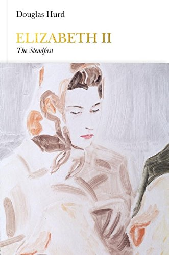 Elizabeth II (Penguin Monarchs): The Steadfast