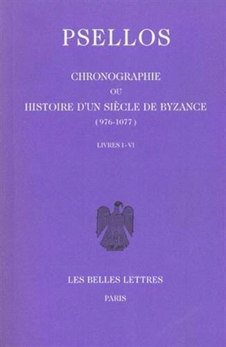 chronographie-ou-histoire-d-39-un-sicle-de-byzance-976-1077-tome-1-livres-i-vi