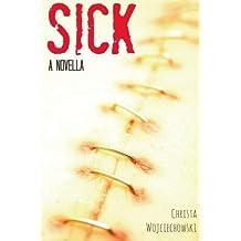 SICK: A novella by Christa Wojciechowski (2015-12-05)