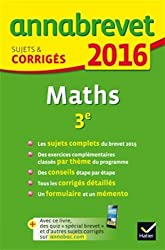 Annales Annabrevet 2016 Maths 3e: sujets et corrigés du brevet