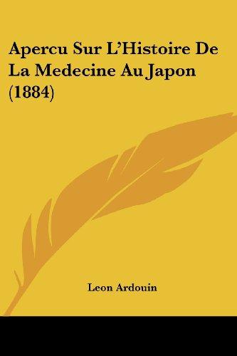 Apercu Sur L'Histoire de La Medecine Au Japon (1884) par Leon Ardouin