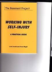 Working with Self-injury: A Practical Guide