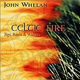 Songtexte von John Whelan - Celtic Fire
