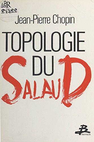Topologie du salaud (Diffusion Barra)