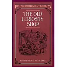 The Old Curiosity Shop (New Oxford Illustrated Dickens)