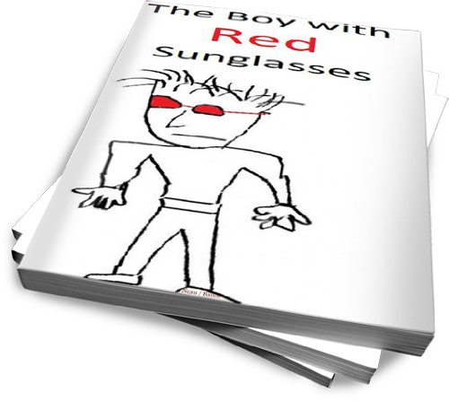 The Boy wit Red Sunglasses (English Edition)